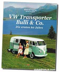 VW Transporter Bulli & Co. - Die ersten 60 Jahre