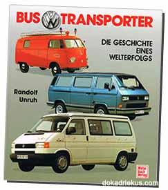 VW Bus und Transporter - Die Geschichte eines Welterfolgs