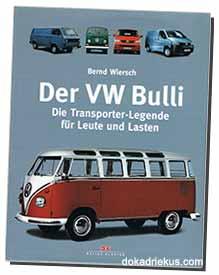 Der VW Bulli - Die Transporter-Legende für Leute und Lasten