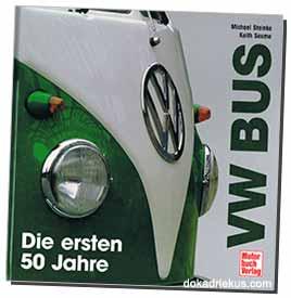 VW Bus - Die ersten 50 Jahre