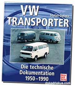VW Transporter - Die technische Dokumentation 1950-1990